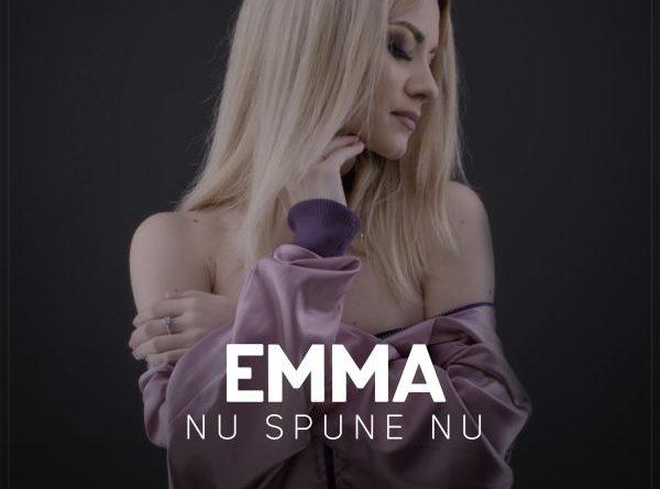 Emma Stoican - Nu spune nu