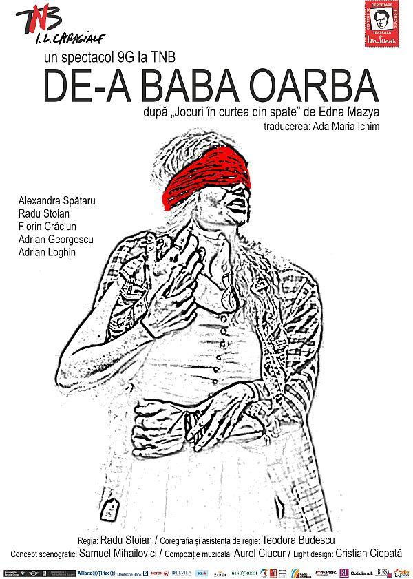 """Spectacolul """"De-a baba oarba"""", are loc la Teatrul National Bucuresti, pe 29 septembrie"""